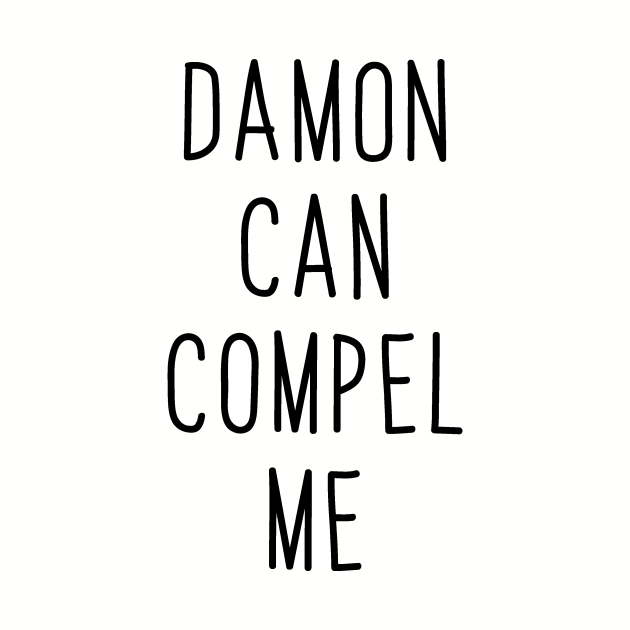 Damon Can Compel Me