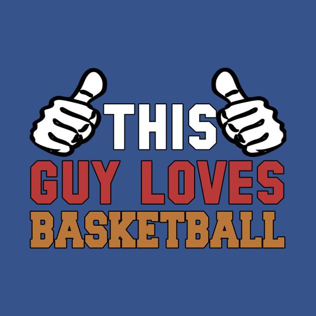 This Guy Loves Basketball