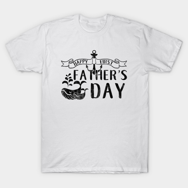 275742a0 Fathers Day Gifts Happy First Father's Day Dad Apparel - Fathers Day ...