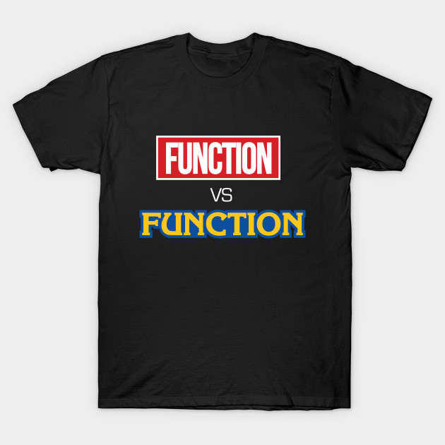 Function vs Function T-Shirt-TOZ