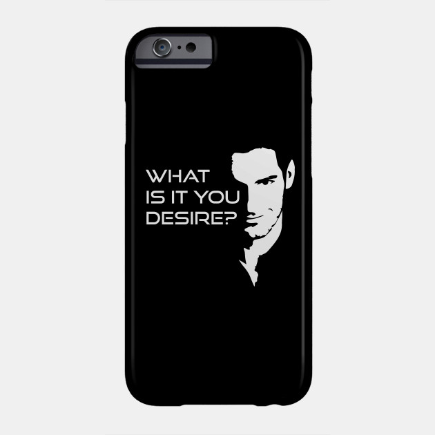 Lucifer Morningstar What Is It You Desire Phone Case
