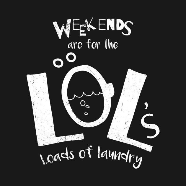 Weekend Laundry Laundry Day Kids T Shirt Teepublic