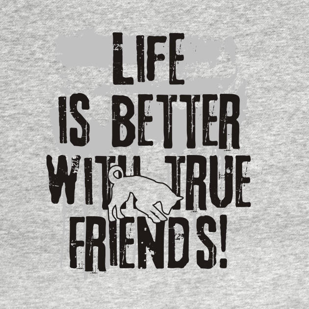 Life is better with true friends - Dog 1