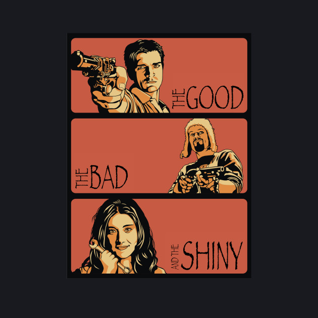 The Good, the Bad, and the Shiny | Firefly