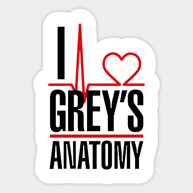 I love Grey\'s Anatomy - I Love Greys Anatomy - Sticker | TeePublic