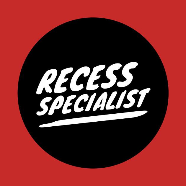 Recess Specialist