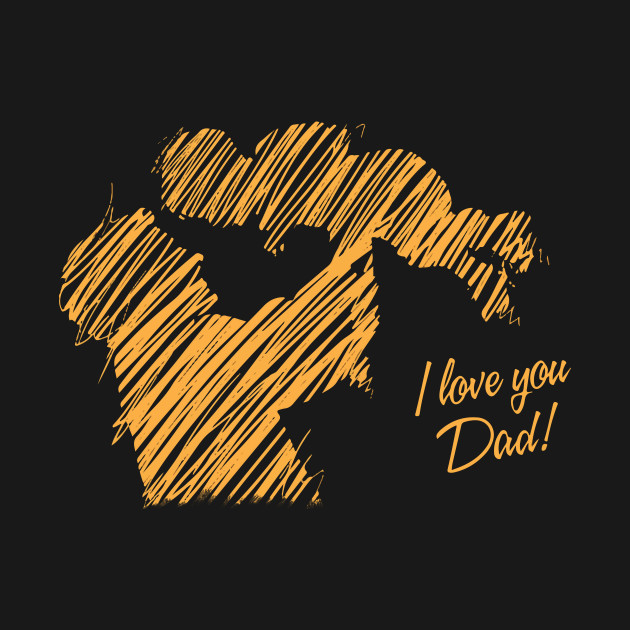 Daddy And Son I Love You Dad Happy Father S Day T Shirt