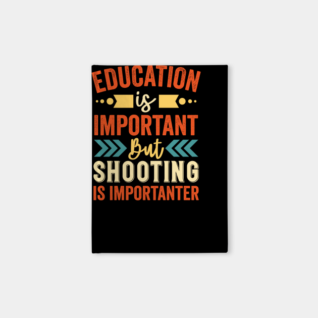 Shooting Is Importanter
