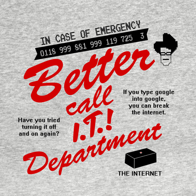 Better call I.T. department!