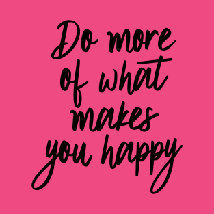 Do More Happy t-shirts