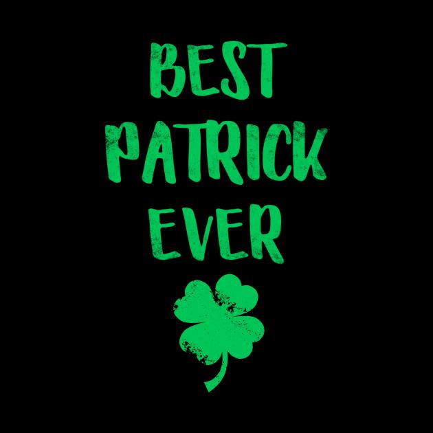 Best Patrick Ever Funny Patrick Day