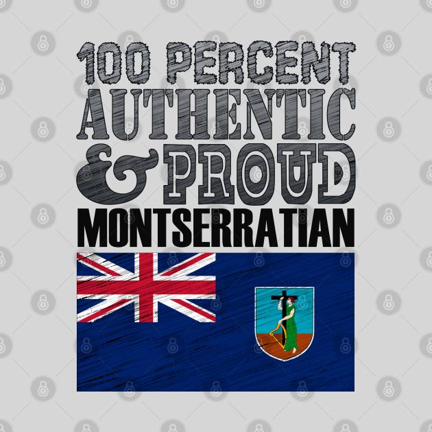 100 Percent Authentic And Proud Montserratian!