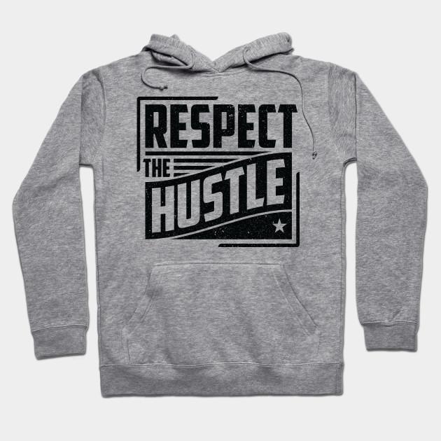 RESPECT THE HUSTLE HOODIE SWEATSHIRT