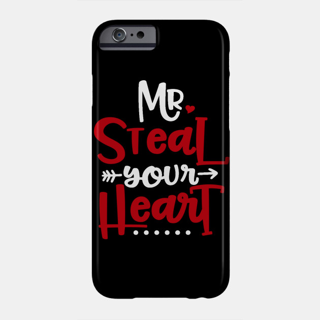 Mr. Steal Your Heart Valentines Day Phone Case