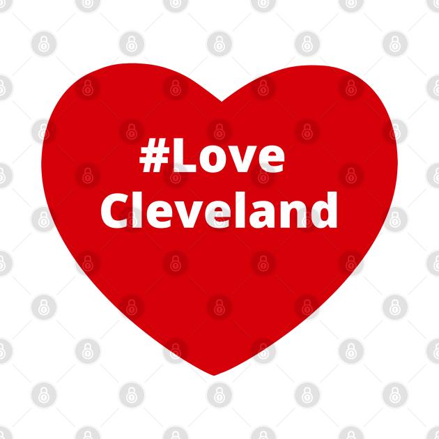 Love Cleveland - Hashtag Heart