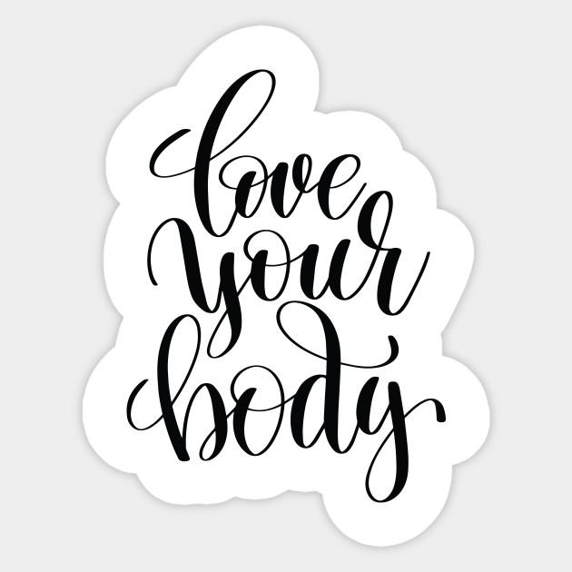 Love Your Body Inspirational Quotes Love Your Body Inspirational Quotes Sticker Teepublic Au