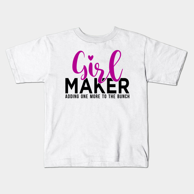 b6cb476d8ccb Funny Girl Maker Adding one more - Dad Or Mom - Kids T-Shirt