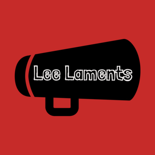Lee Laments