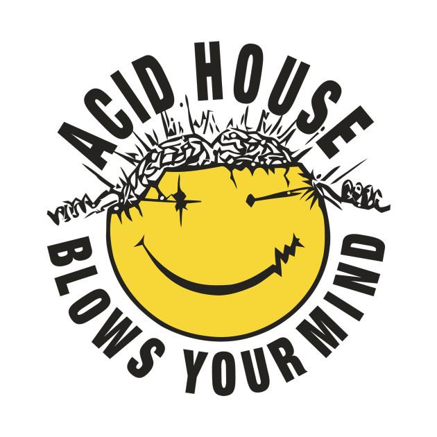 Acid House Blows Your Minds