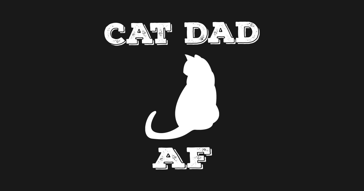 b879e247 Men's Cat Dad AF Shirt Funny Dog Lover Father's Day Gift - Cat Dad ...