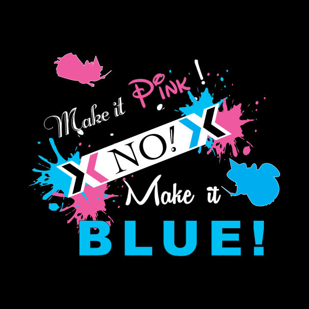 Make it pink No! Blue