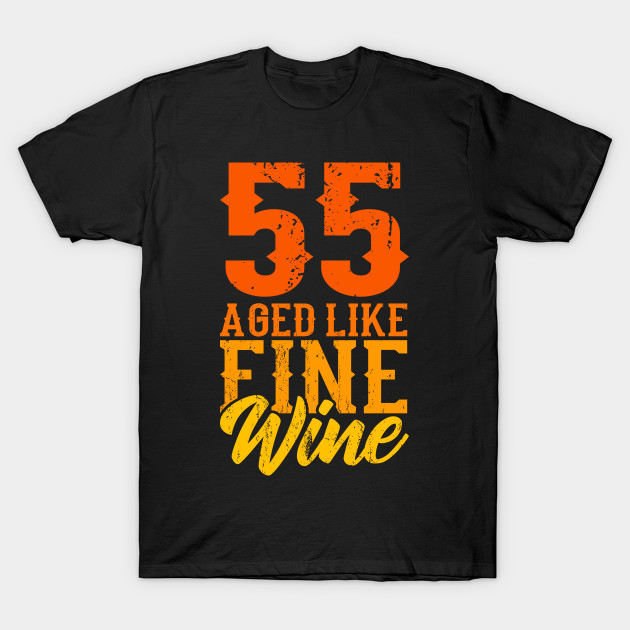 Aged Like Fine Wine 55th Birthday Gift Idea T-Shirt