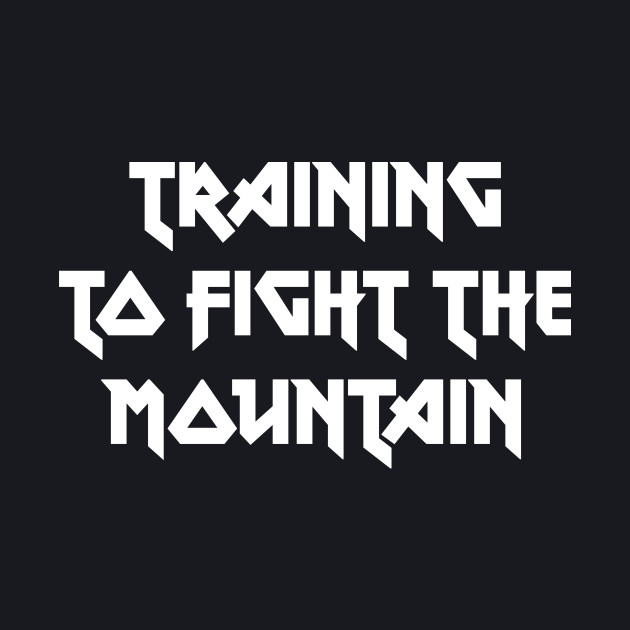 Training to fight the mountain