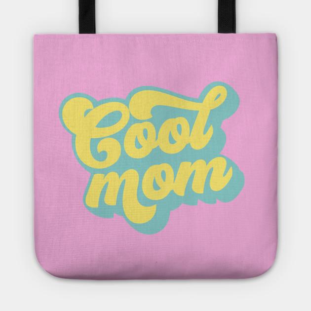 I'm Not A Regular Mom, I'm a Cool Mom - Mother's Day