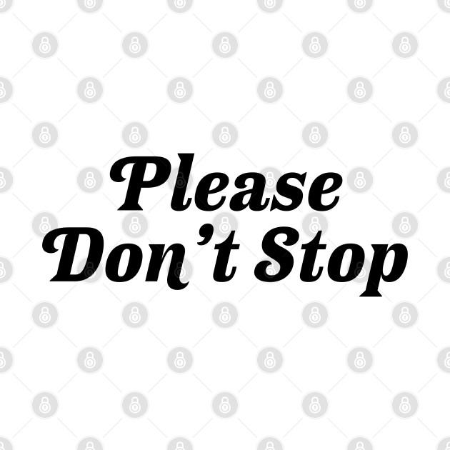 Please Don't Stop