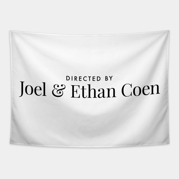 Directed by Joel & Ethan Coen