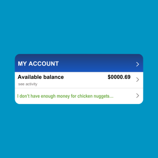 c2f9804282 Not Enough Money for Chicken Nuggets T-Shirt