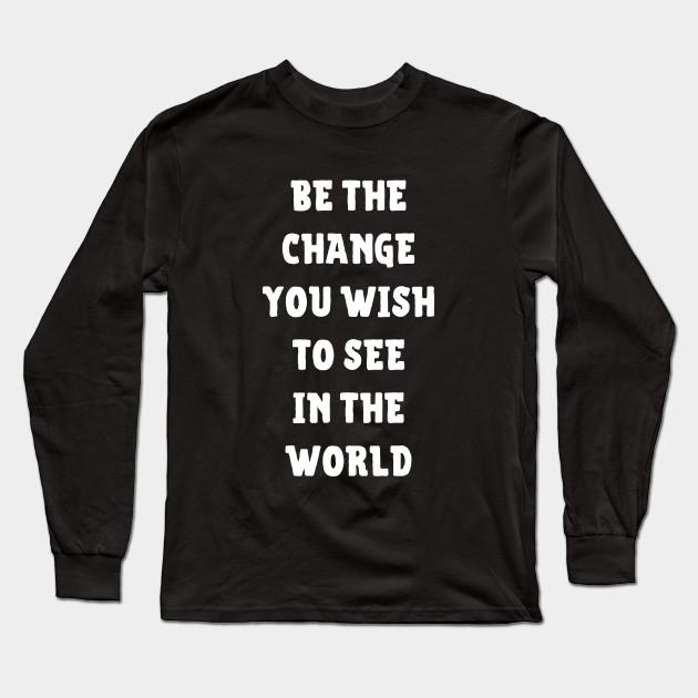Be The Change Shirt Scripture T Shirts Inspiration Tee Inspirational Quotes T Shirt Design Motivational Tee Shirts Yoga T Shirt Sayings Inspirational Long Sleeve T Shirt Teepublic