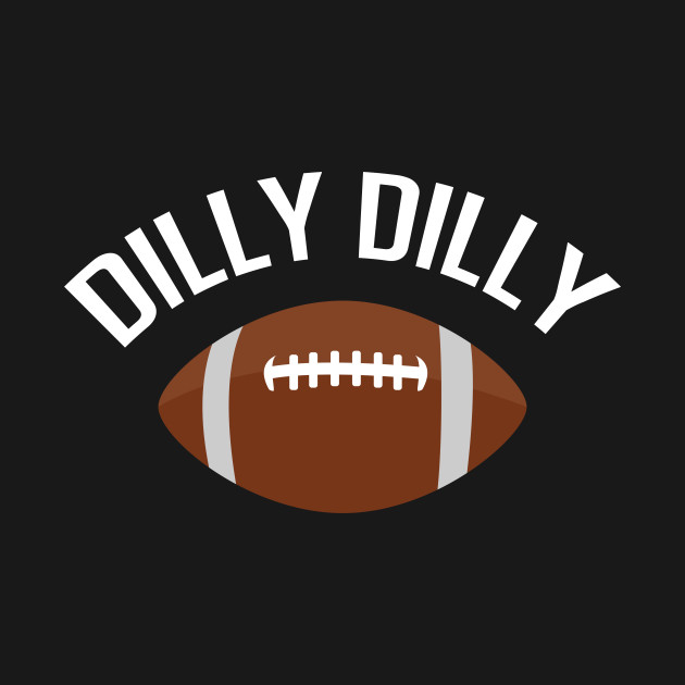 Dilly Dilly Football Chant