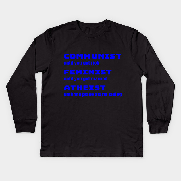 516dc87b2 Funny Sarcastic Anti-Liberal Tee Shirt For Conservatives Kids Long Sleeve T- Shirt