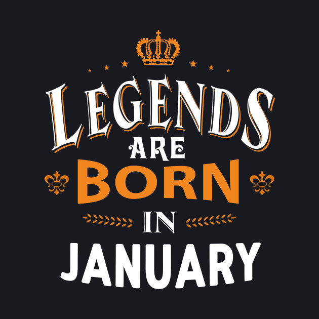 19250b6ba Legends are born in January Shirts Legends are born in January Shirts