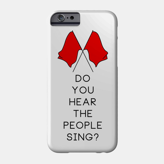 Do You Hear The People Sing Les Miserables Phone Case Teepublic