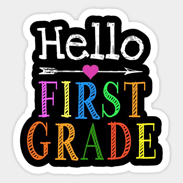 Hello 1st Grade First Day Of Back To School Teacher Student - 1st Grade -  Sticker | TeePublic