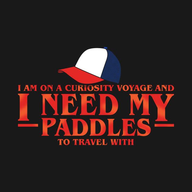 I Need My Paddles