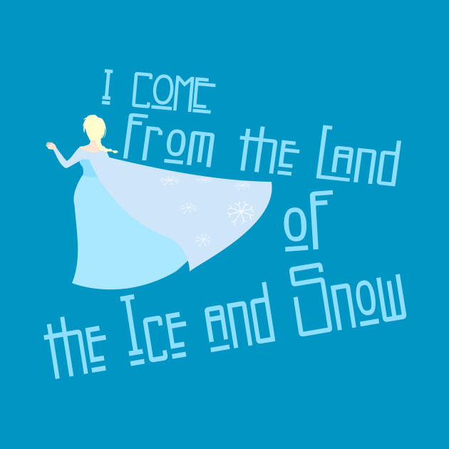 Elsa Comes From the Land of the Ice and Snow