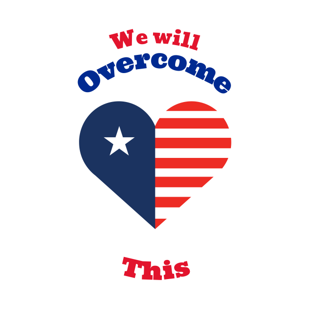 America will Overcome this