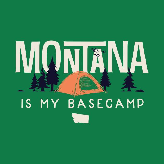 Montana is my Base Camp