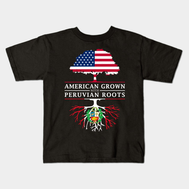 b42e812ec American Grown with Peruvian Roots - Peru Shirt - Peru - Kids T ...