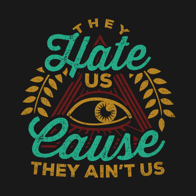 Funny Sassy They Hate Us Cause They Ain't Us T-Shirt