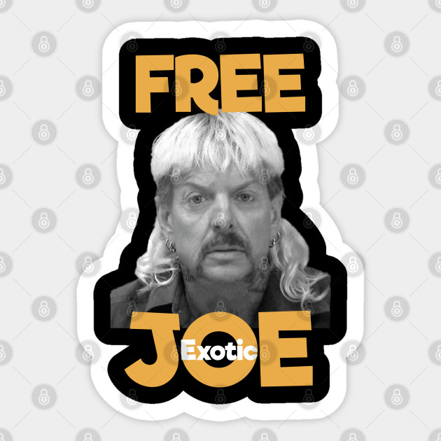 Free Joe Exotic Free Joe Exotic Sticker Teepublic