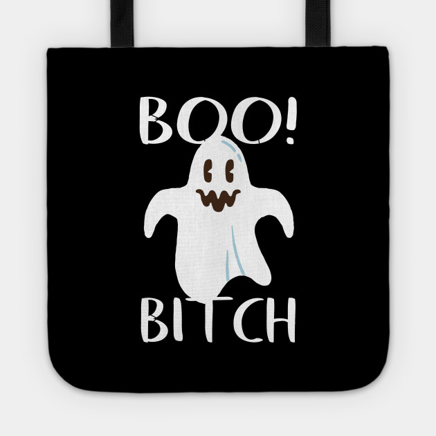 4d694ac80e Halloween Ghost Boo Bitch - Halloween 2018 - Tote
