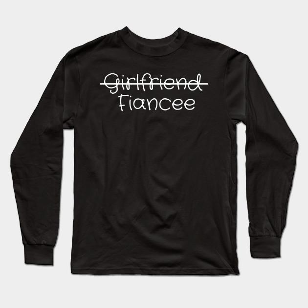 02a8510b Girlfriend Fiancee T Shirt, Fiance Engagement Party - Fiancee - Long ...