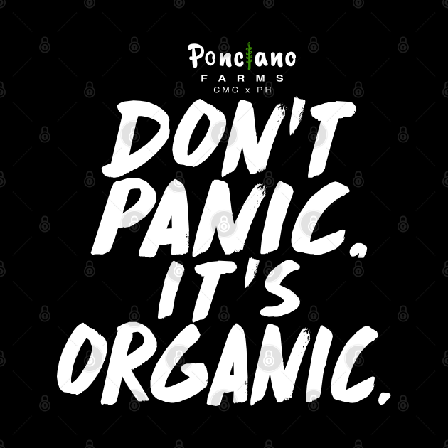 DONT PANIC IT'S ORGANIC PONCIANO WHITE TEXT