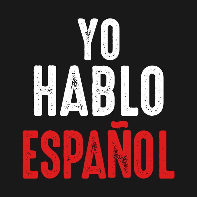 Yo Hablo Espanol I Speak Spanish