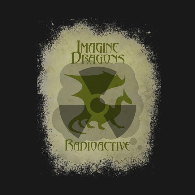 Imagine Dragons Radioactive - Illustration - T-Shirt ...