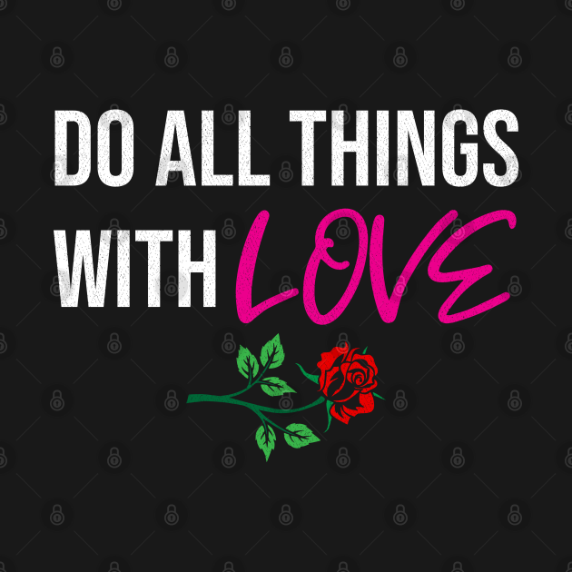 Do all things with Love nice gift idea for women / men / kids